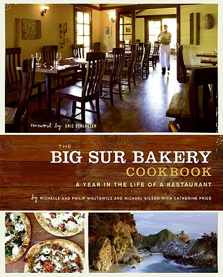 The Big Sur Bakery Cookbook By Wojtowicz, Michelle/ Wojtowicz, Phillip/ Gilson, Mike/ Price, Catherine/ Remington, Sara (PHT)